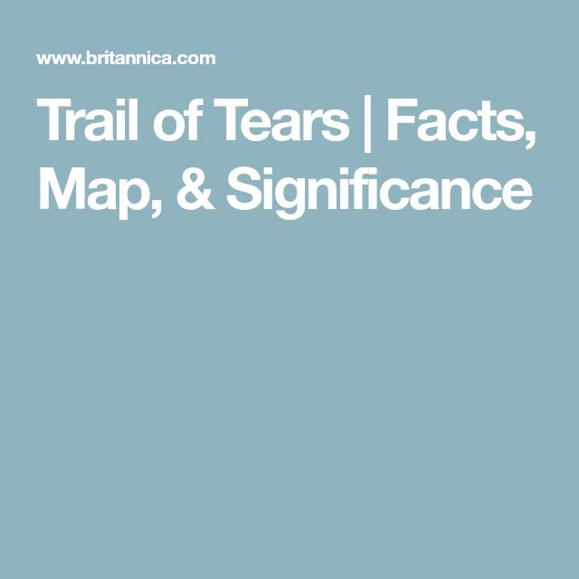 Trail of Tears | Facts, Map, & Significance