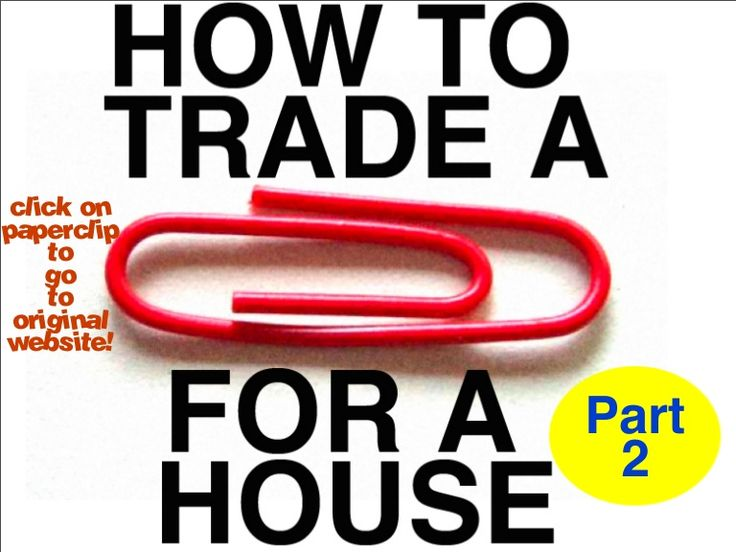 how-to-trade-a-red-paperclip-for-a-house-part-2 by Kyle MacDonald via Slideshare