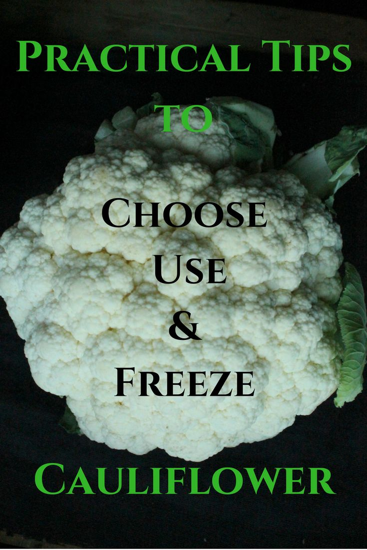 Practical Tips to Choose, Use Preserve Cauliflower