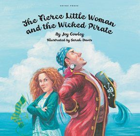 The Fierce Little Woman and the Wicked Pirate - Joy Cowley - Gecko Press - Gecko Press