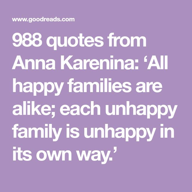 988 quotes from Anna Karenina 'All happy families are