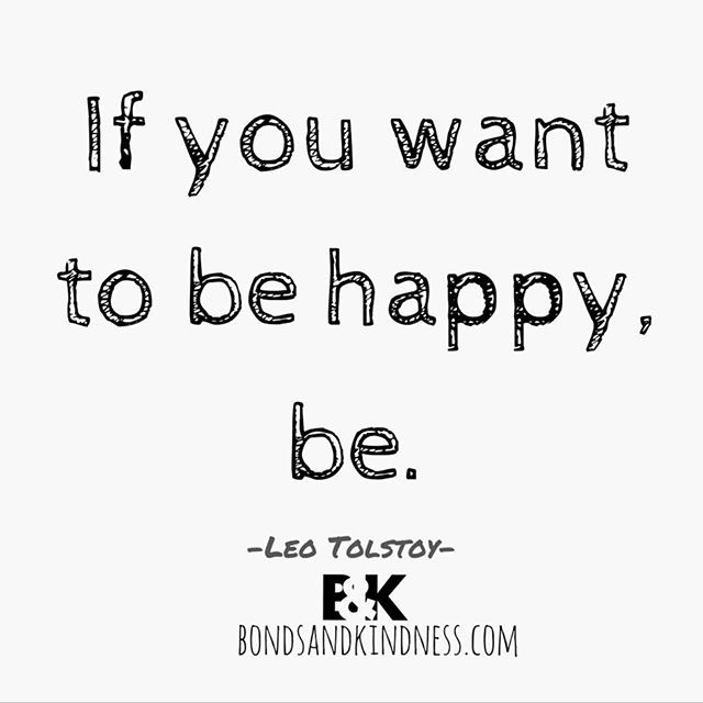 If you want to be happy, be. #quote #leotolstoy #tolstoy #dailyquote #anythingispossible #mindfulness #quotestoliveby #quotesaboutlife #quotecouple #dailypic #loveyourlife #quoteforlife #quotation #bondsandkindness #motivation #inspiration #exklusive_shot #learning #process #selfgrowth #follow #us  #thursdaymotivation #thursdaywisdom #thursdaymood  #Regram via @thequotecouple