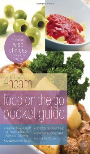 Food on the Go Pocket Guide: A Guide To Making Wise Choices When You're Eating Out (First Place 4 Health) by First Place 4 Health. $4.33. Publisher: Gospel Light (April 30, 2003). 72 pages. Author: First Place 4 Health. The Food on the Go Pocket Guide is a quick and easy reference for on the go meals when members need to access health and nutrition information.                            Show more                               Show less