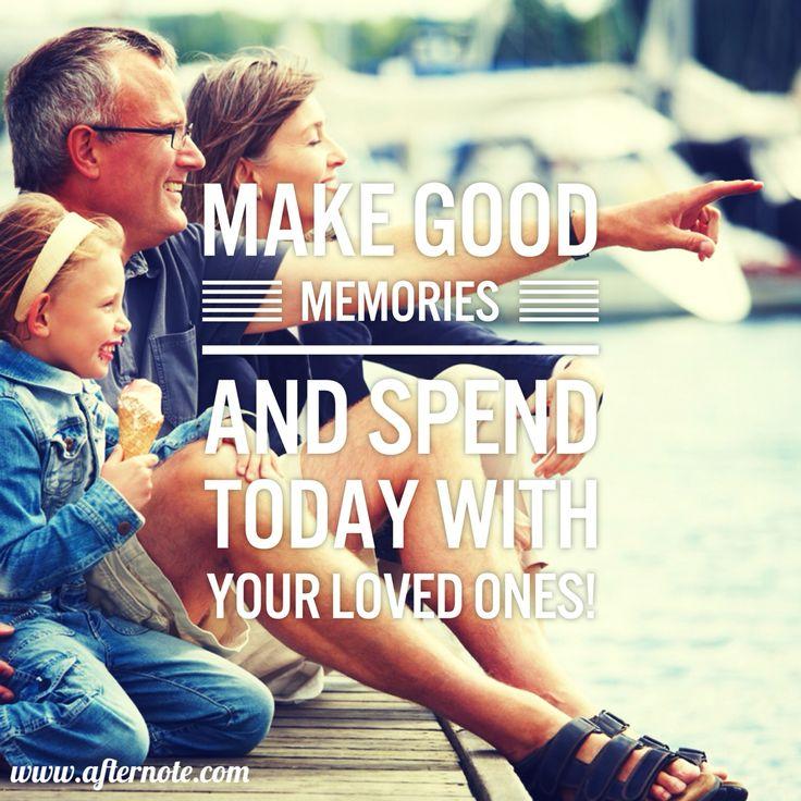 Make good memories #quote