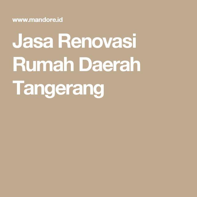 Jasa Renovasi Rumah Daerah Tangerang
