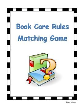 Book Care Memory Game- Students play just like normal memory, but every time a card gets flipped over he/she has to say the book care rule that matches the picture. Fun way to learn and remember the rules!