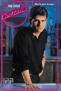 Cocktail (1988) 104 min - Comedy | Drama | Romance (-> Go on and judge me. This was my first favorite Hollywood movie... I mean I was a teenager...)