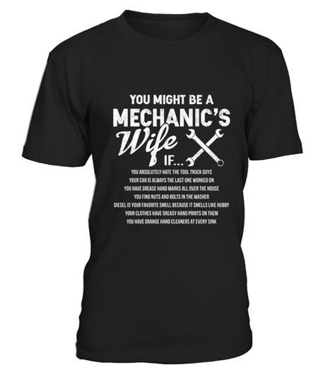 """# You Might Be A Mechanic's Wife . 100% Printed in the U.S.A - Ship Worldwide*HOW TO ORDER?1. Select style and color2. Click """"Buy it Now""""3. Select size and quantity4. Enter shipping and billing information5. Done! Simple as that!!!Tag: Mechanic, Diesel Mechanic, Aircraft Mechanic, Auto Mechanic, Motorcycle Mechanic, Engine Mechanic, Repairman, handyman, Mechanical Engineer, Helicopter mechanic, grease monkey, fitterman, repairman or wrench lover"""