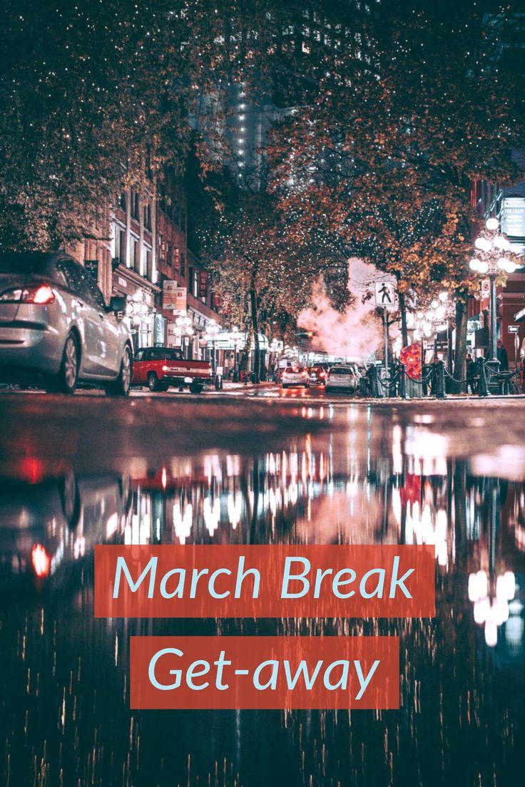 Spring break getaway   Vancouver   Victoria   City   Affordable