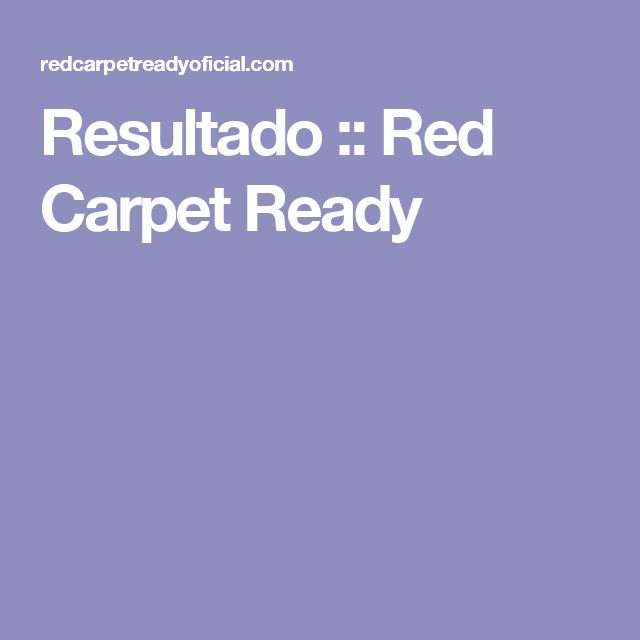 Resultado :: Red Carpet Ready