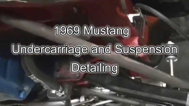 Steering, Suspension,Undercarriage detailing 1969 Mustang Restoration Pa...