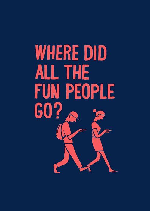 where did the fun people go?