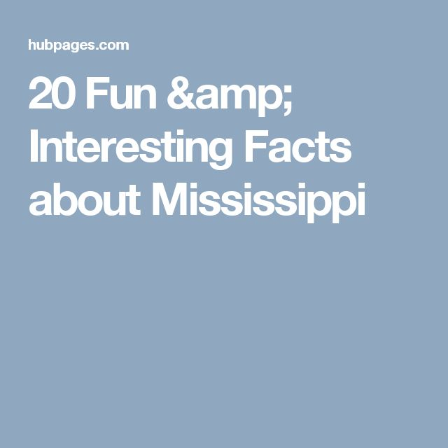 20 Fun & Interesting Facts about Mississippi