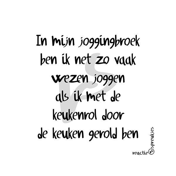 Humor! #joggingbroek #keukenrol #reactiespreukjes #Nederlands