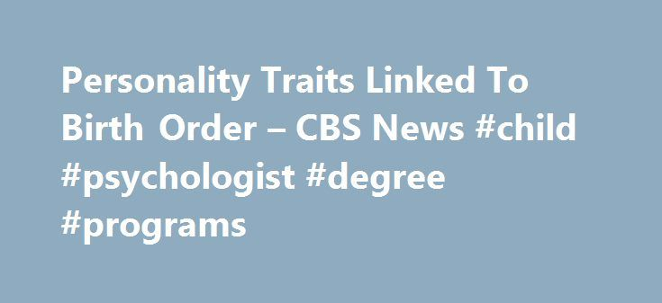 Personality Traits Linked To Birth Order – CBS News #child #psychologist #degree #programs http://tennessee.nef2.com/personality-traits-linked-to-birth-order-cbs-news-child-psychologist-degree-programs/  # Personality Traits Linked To Birth Order Oldest sisters or baby brothers are more than simple labels on the family tree. Psychologists say that birth order affects all aspects of a child's personality. The Early Show receives some advice from psychologist Kevin Leman for parents on what to…