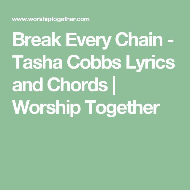 64 best song lyricschords images on pinterest worship mornings break every chain tasha cobbs lyrics and chords worship together stopboris Choice Image