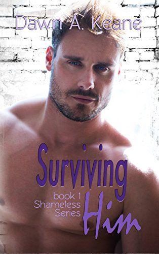 Surviving Him (Shameless Book 1) by Dawn A Keane http://www.amazon.com/dp/B00TBIN7E8/ref=cm_sw_r_pi_dp_HZbJwb0XT1J00
