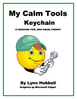 """""""My Calm Tools Keychain: A Teaching Tool and Visual Prompt"""" can be used to teach, practice and eventually prompt the younger, more behaviorally challenged student to use positive replacement behaviors as an alternative to acting out. 2.00"""