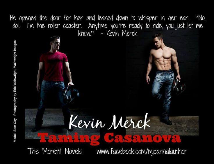 Taming Casanova (A Moretti Novel #4) by MJ Carnal  Kevin Merck