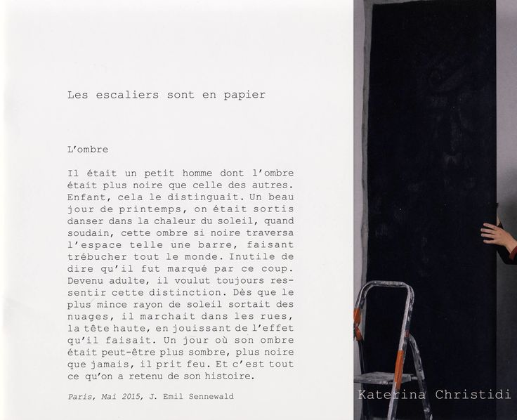 Έκδοση: Κατερίνα Χρηστίδη - Les escaliers sont en papier (Friville editions, 2015) § Έκθεση: Κατερίνα Χρηστίδη - Η μέρα που η σκιά του ήταν ίσως σκοτεινότερη (Ileana Tounta Contemporary Art Center / 2016)