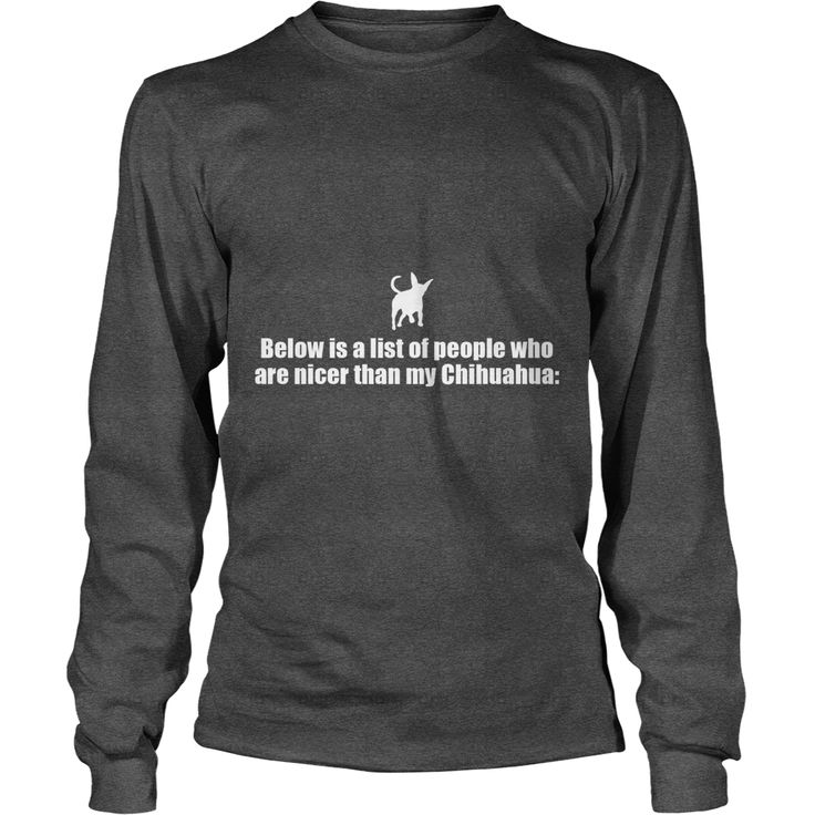 Below Is A List Of People - #Chihuahua, Order HERE ==> https://www.sunfrog.com/Pets/119137294-559747762.html?58094, Please tag & share with your friends who would love it, #renegadelife #jeepsafari #xmasgifts  #chihuahua tips, chihuahua photography, chihuahua memes #chemistry #rottweiler #family #posters #kids #parenting #men #outdoors #photography #products #quotes