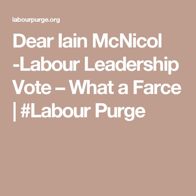 Dear Iain McNicol -Labour Leadership Vote – What a Farce | #Labour Purge