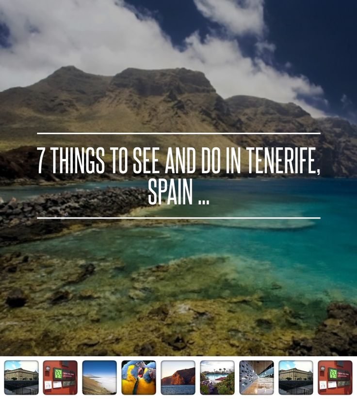 7 #Things to See and do in Tenerife, #Spain ...