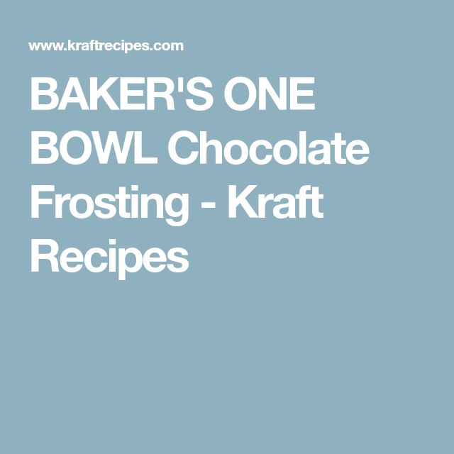 BAKER'S ONE BOWL Chocolate Frosting - Kraft Recipes