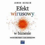 Bliżej Sukcesu...: Efekt wirusowy w biznesie - Jonah Berger - Audiobo...