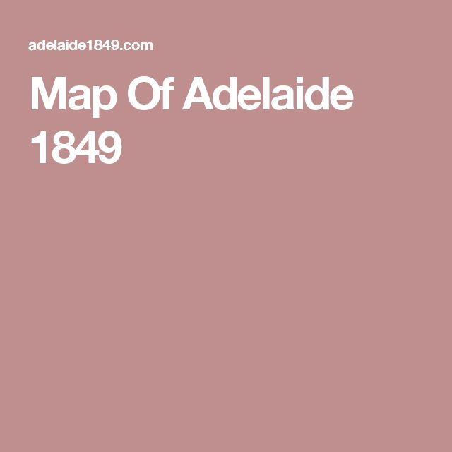 Map Of Adelaide 1849