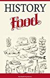 History Food - From Paleo Era to Renaissance by Giovanni Cadorna (Author) #Kindle US #NewRelease #Nonfiction #eBook #ad