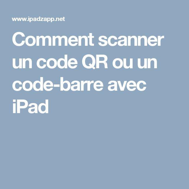 Comment scanner un code QR ou un code-barre avec iPad