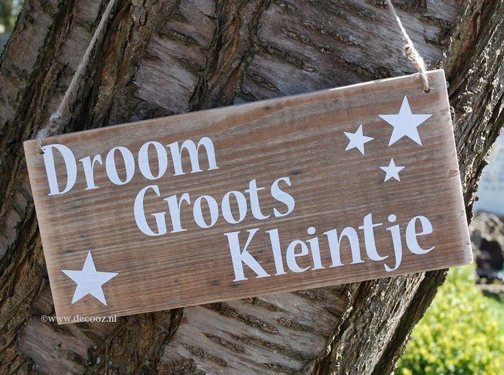 'Droom groots kleintje'  - www.decooz.nl