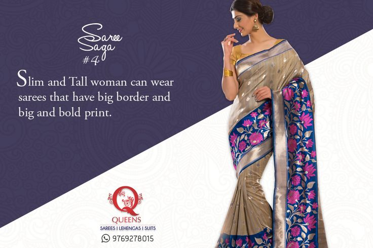 Slim and tall women should go for Sarees with big and bold borders. ‪#‎QueensEmporium‬ ‪#‎Sarees‬ ‪#‎SareeSaga‬