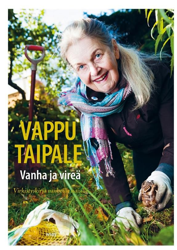 Vanha ja vireä: Virkistyskirja vanhoille naisille - Vappu Taipale - Google-kirjat