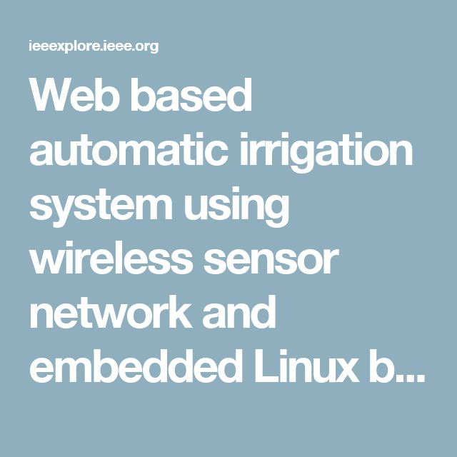 Web based automatic irrigation system using wireless sensor network and embedded Linux board - IEEE Xplore Document