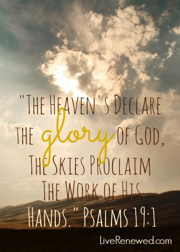 The heaven's declare the glory of God... Psalms 19:1. Encouraging Bible verses about creation care at LiveRenewed.com