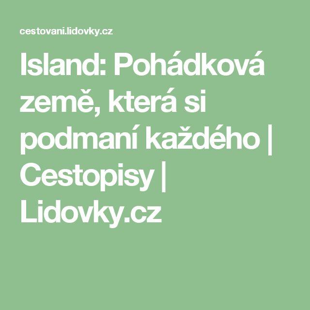Island: Pohádková země, která si podmaní každého | Cestopisy | Lidovky.cz