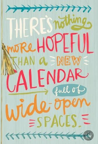 theres nothing more hopeful than a new calendar full of wide open spaces fill this new year with everything that you love new yea