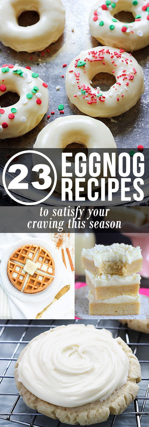 23 Eggnog Recipes To Satisfy Your Craving This Season - delicious eggnog recipes, from donuts, to pancakes, to cupcakes and more!