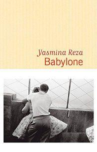 Babylone, de Yasmina Reza (aux éditions Flammarion) / ok
