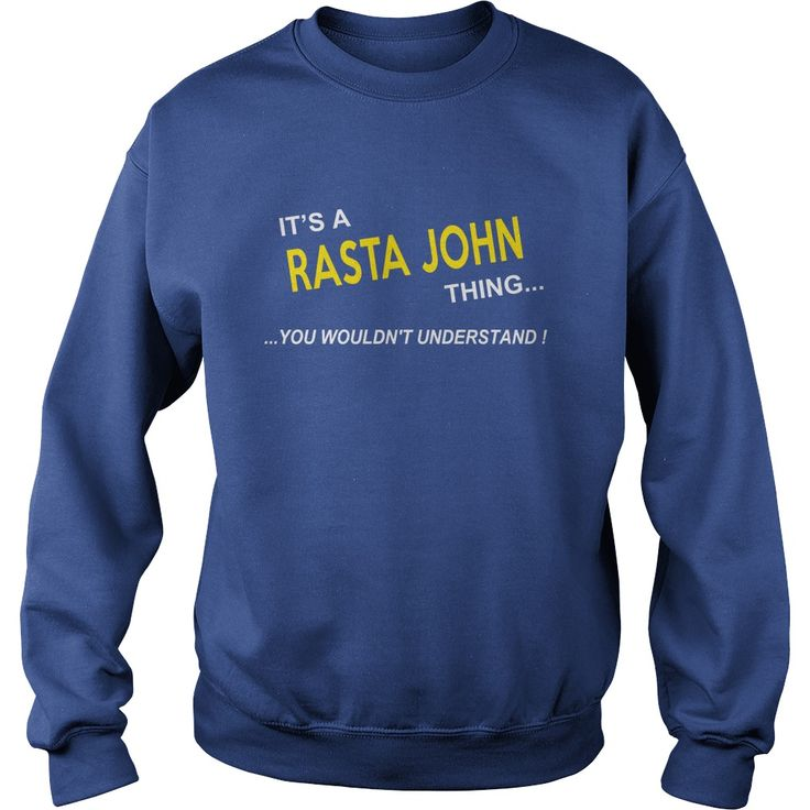 Rasta John, It's Rasta John Thing YOU WOULDNT UNDERSTAND, Rasta John Tshirt, Rasta John Tshirts, Rasta John T-Shirts, Rasta John T-Shirt, tee Shirt Hoodie Sweat Vneck #gift #ideas #Popular #Everything #Videos #Shop #Animals #pets #Architecture #Art #Cars #motorcycles #Celebrities #DIY #crafts #Design #Education #Entertainment #Food #drink #Gardening #Geek #Hair #beauty #Health #fitness #History #Holidays #events #Home decor #Humor #Illustrations #posters #Kids #parenting #Men #Outdoors…