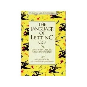 The Language of Letting Go: Daily Meditations for Codependents/a Hazeldon Book [Hardcover]  Melody Beattie (Author)
