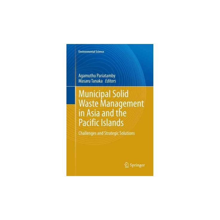 Municipal Solid Waste Management in Asia and the Pacific Islands : Challenges and Strategic Solutions