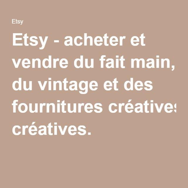 Etsy - acheter et vendre du fait main, du vintage et des fournitures créatives.