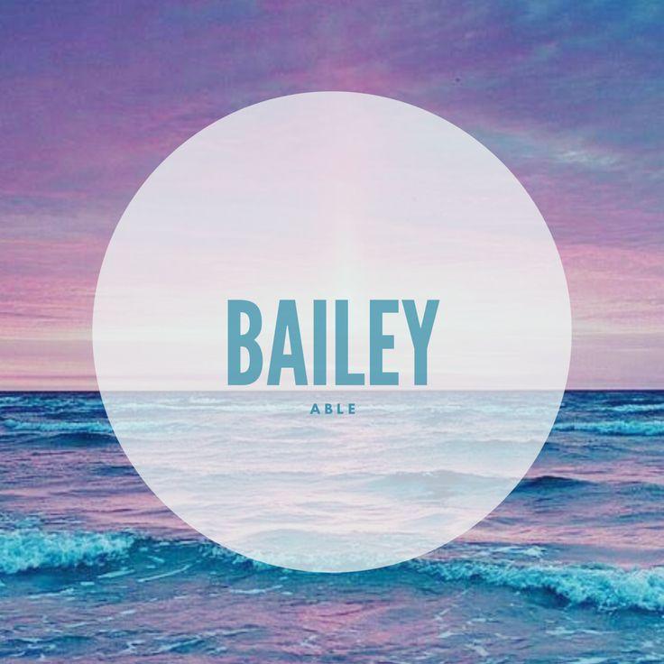 Bailey #Names #BabyNames #Bailey