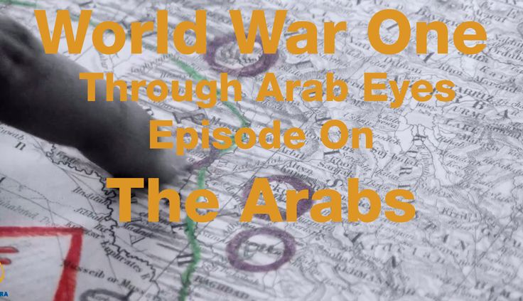 World War One Through Arab Eyes - Episode One: The Arabs