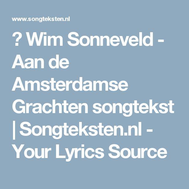 ♫ Wim Sonneveld - Aan de Amsterdamse Grachten songtekst | Songteksten.nl - Your Lyrics Source