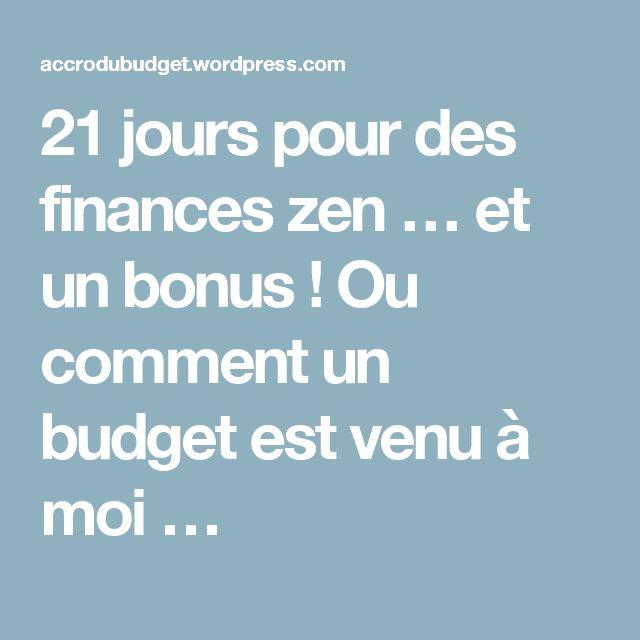 21 jours pour des finances zen … et un bonus ! Ou comment un budget est venu à moi …