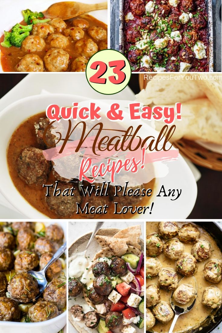 23 Quick \u0026 Easy Meatball Recipes That Will Please Any Meat